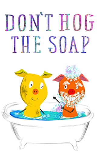 Don't Hog the Soap